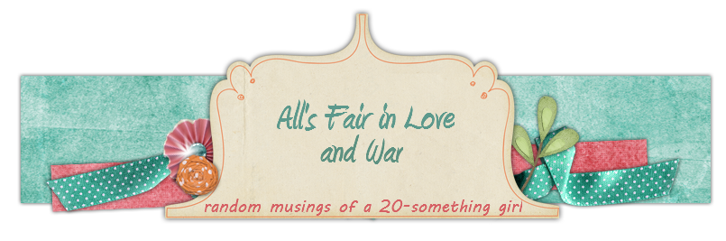 All&#39;s Fair in Love and War