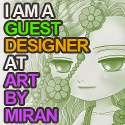 I'm a Guest Designer at Art By Miran Challenge #7