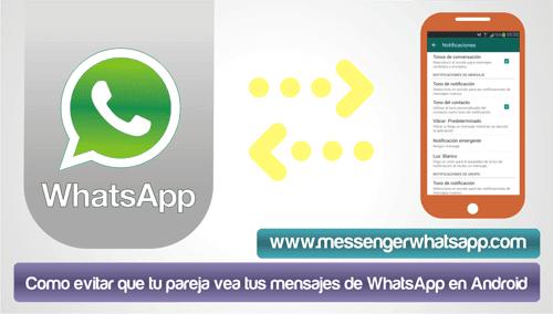 Como evitar que tu pareja vea tus mensajes de WhatsApp en Android