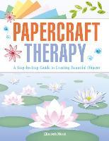 Papercraft Therapy - by Elizabeth Moad
