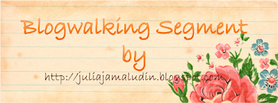 BLOGWALKING SEGMENT BY JULIAJAMALUDIN BLOGSPOT COM