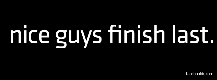 good guys finish last Good guys get the best girls  nice guys don't finish last – they get girlfriends is cataloged in dating, love & sex, nice guys, relationship,.