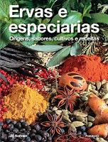 Ervas e Especiarias - Origens, sabores, cultivos e receitas