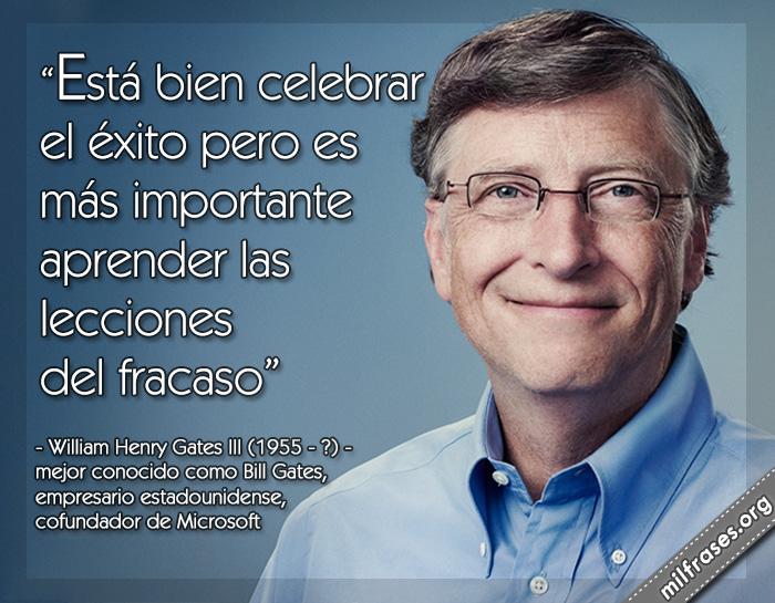 frases de William Henry Gates III «Bill Gates», empresario  estadounidense, cofundador de la empresa de software Microsoft.