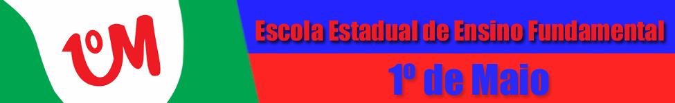 ESCOLA E. E. F. 1º DE MAIO