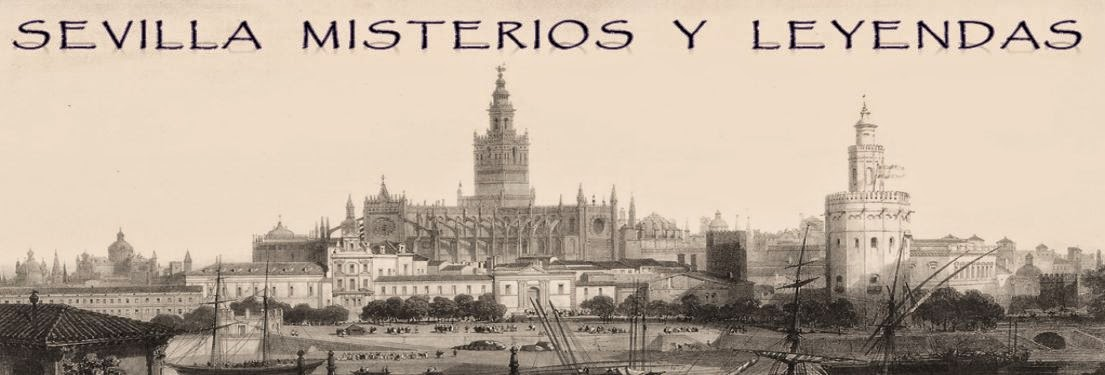 SEVILLA MISTERIOS Y LEYENDAS. SEVILLE MYSTERIES AND LEGENDS