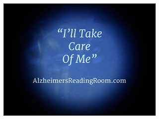 I'll take care of me Alzheimer's caregivers have rights
