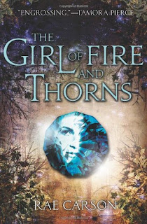 Review of The Girl of Fire and Thorns by Rae Carson published by Greenwillow Books