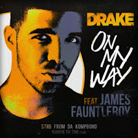 Drake. On My Way (Feat. James Fauntleroy)