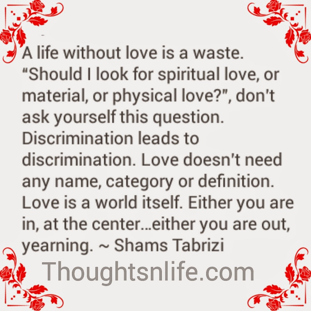 Spiritual Quotes About Love And Life A Life Without Love Is A Waste.