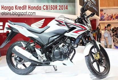 Rincian Harga Kredit Honda CB150R Streetfire Terbaru 2014