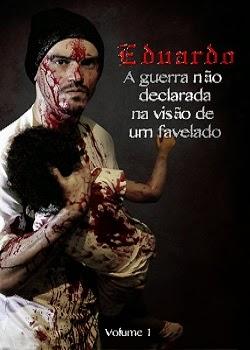 [Eduardo] - A Guerra Não Declarada Na Visão De Um Favelado - (Compre O Seu - Clique Na Imagem!)