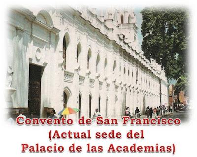 """""""Convento de San Francisco, actual sede del Palacio de Las Academias"""""""