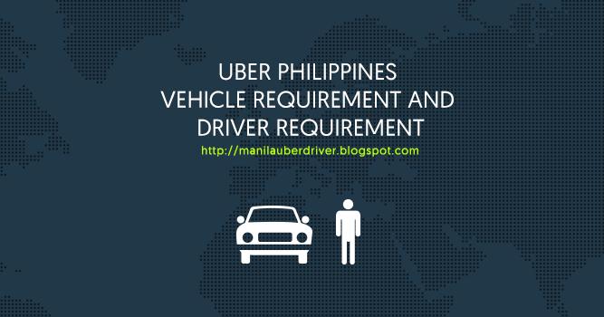 Uber Vehicle Requirements >> Uber Philippine driver and vehicle requirements - UBER MANILA DRIVER TIPS