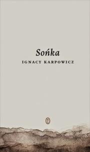"""Okładka: Ignacy Karpowicz - """"Sońka"""""""
