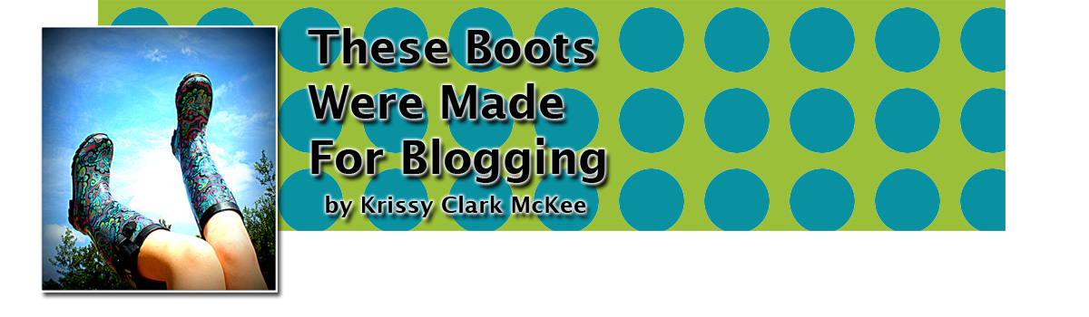 THESE BOOTS WERE MADE FOR BLOGGING