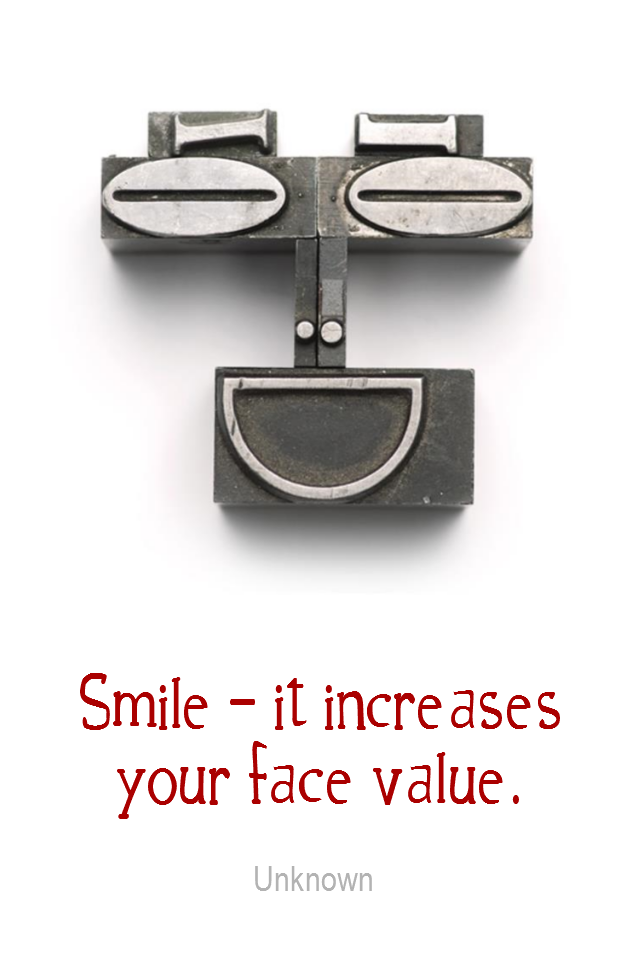 visual quote - image quotation for Happiness - Smile - it increases your face value. - Unknown