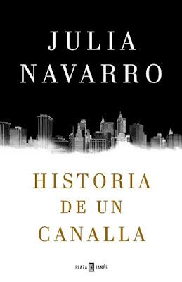 LIBRO - Historia de un canalla  Julia Navarro (Plaza & Janes - 10 Febrero 2016)  NOVELA | Edición papel & digital ebook kindle  Comprar en Amazon España