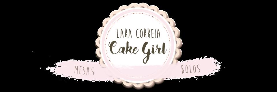 Lara Correia, Cake Girl