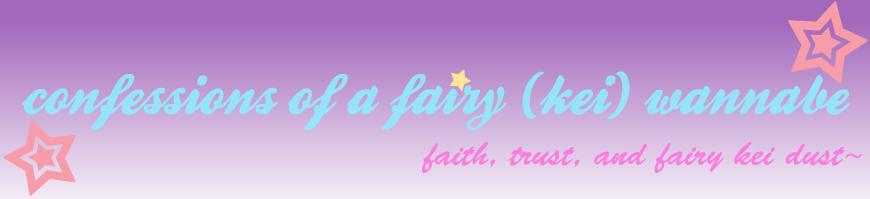 confessions of a fairy (kei) wannabe