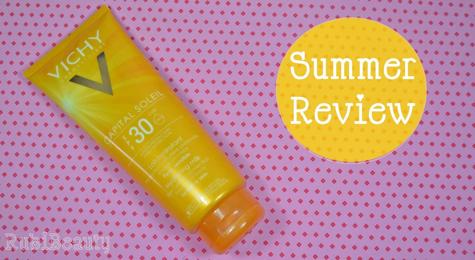 rubibeauty summer review vichy capital soleil protector solar