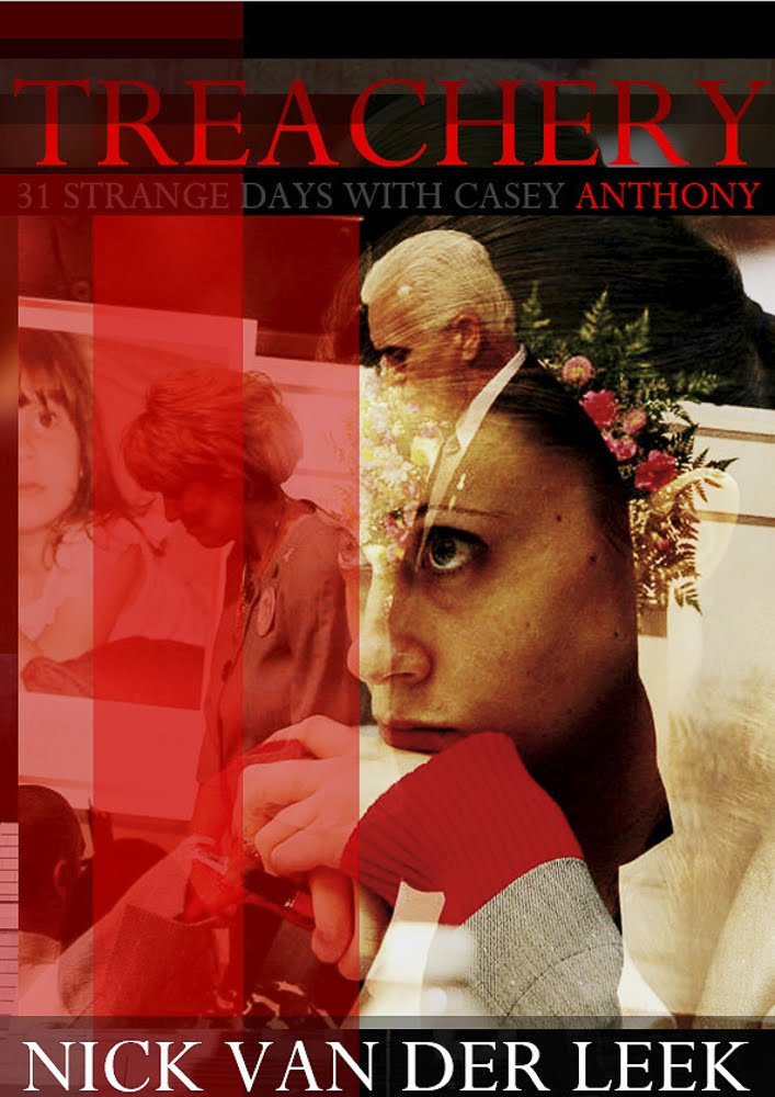 Just published! All New Series on Casey Anthony - Treachery!