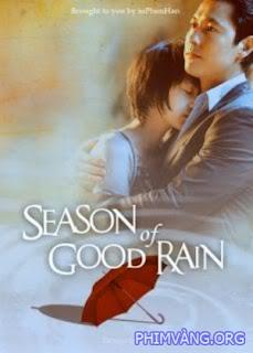 Cơn Mưa Tình Yêu - Season Of Good Rain (2009)