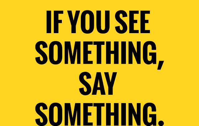 """If you see something, say something!""  Bringing a new meaning to NY's tag line."