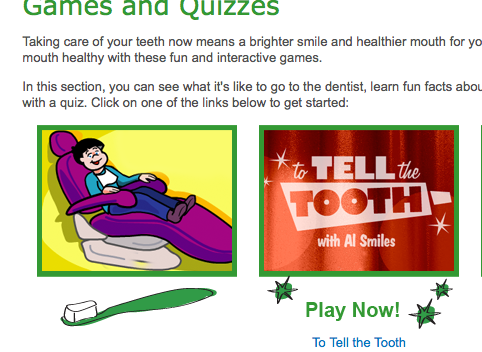 http://www.mouthhealthykids.org/en/games-and-quizzes/
