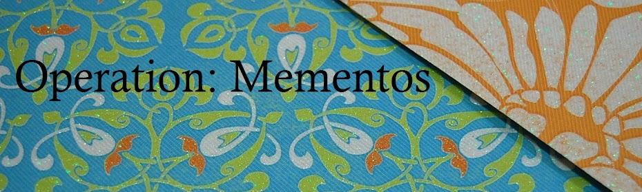 Operation: Mementos