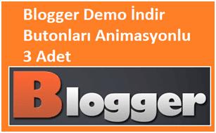 Blogger Demo İndir Butonları Animasyonlu 3 Adet