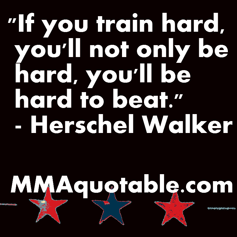 Motivational Quotes For Athletes Herschel Walker Quote On Hard Work