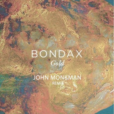 Bondax - G O L D (John Monkman remix) Free Download