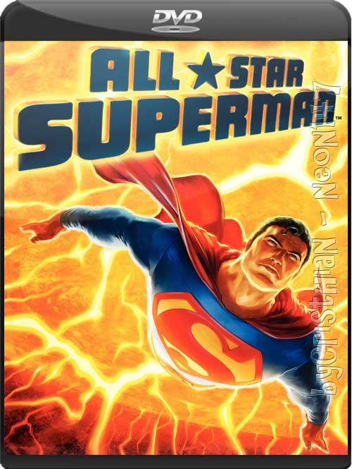 Superman Viaja Al Sol (All-Star Superman) (Español Latino) (DVDRip) (2011) (partes de 250 MB y 1 LINK) (Mirrors)