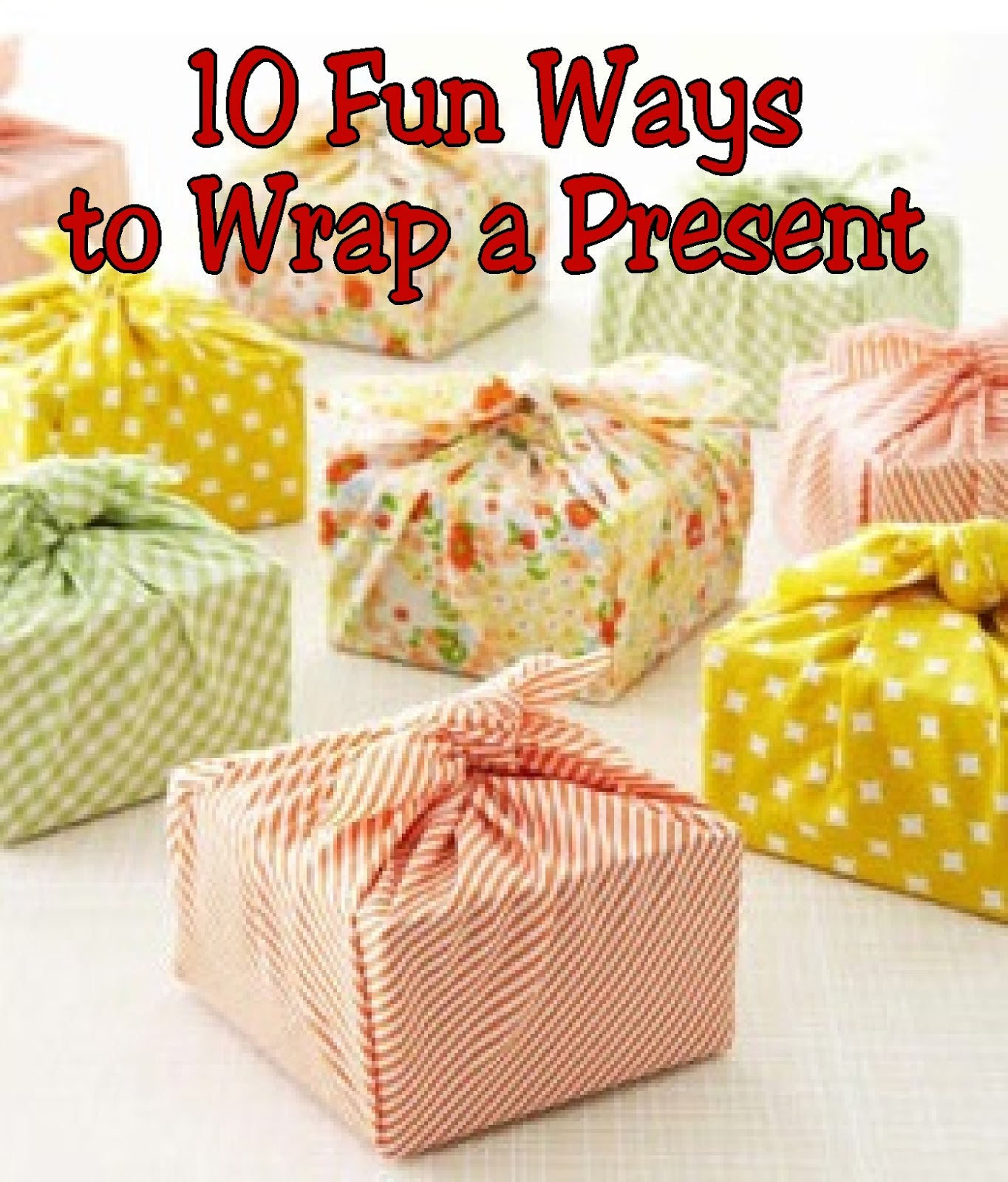 Best Way To Gift Wrap 10 Fun Ways To Wrap A Gift Everyday