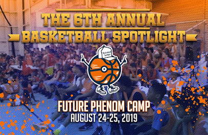 Basketball Spotlight Future Phenom Camp (August 24th and 25th)