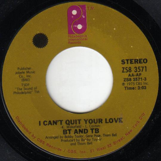 BT And TB - I Can't Quit Your Love / Queen Of The Ghetto