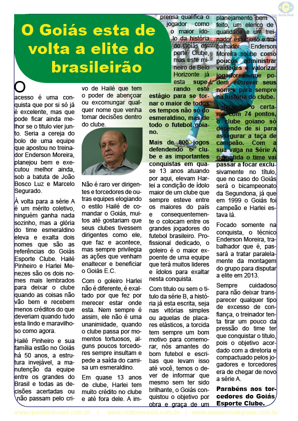 Reinaldo Cruz, Rádio versátil, BUGNEWS, Setor Pedro Ludovico, Goiânia, Goiás Esporte Clube