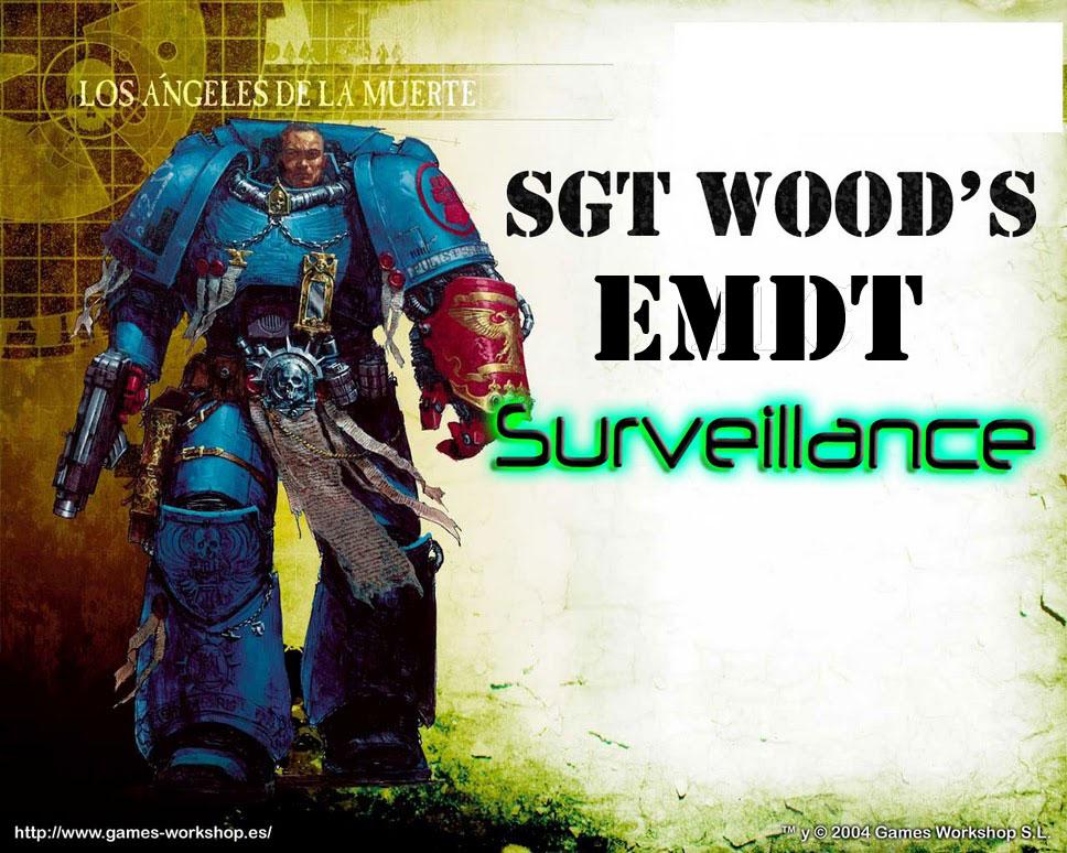 SGT Wood's EMDT Surveillance