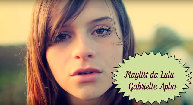 Playlist da Lulu: Home - Gabrielle Aplin, tema da Marina Ruy Barbosa, a Eliza em Totalmente Demais