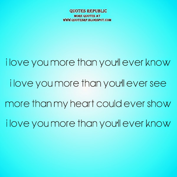 Love You More Than You Know Quotes. QuotesGram