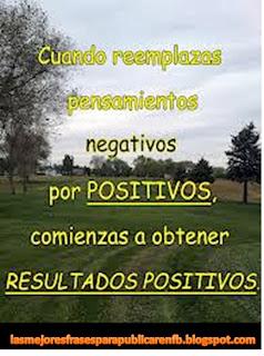 Frases De Motivación: Cuando Reemplazas Pensamientos Negativos Por Positivos