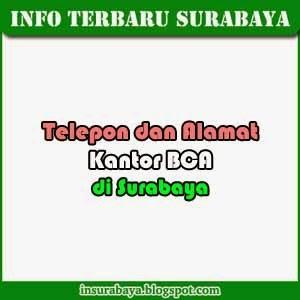 Telepon dan Alamat Kantor Cabang BCA di Surabaya