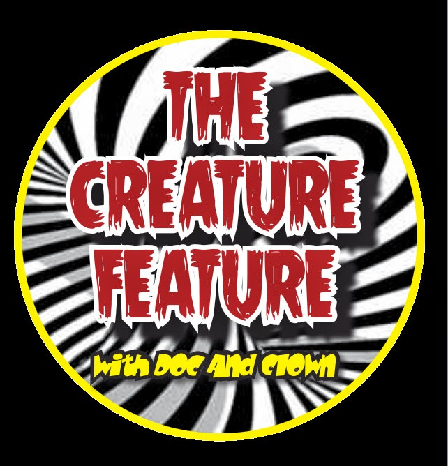 The Creature Feature With Doc And Clown
