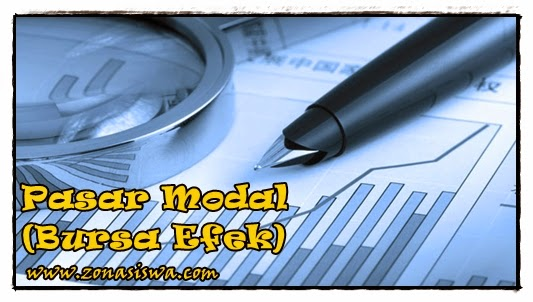 Pasar Modal (Bursa Efek) | www.zonasiswa.com