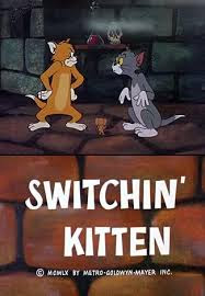 Tom And Jerry - Switchin kitten