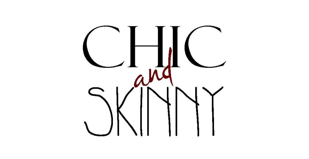 Chic and Skinny