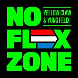 Yellow Claw Y Yung Felix - No Flex Zone