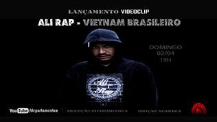Ali Rap - Vietnã Brasileiro 02/04/17