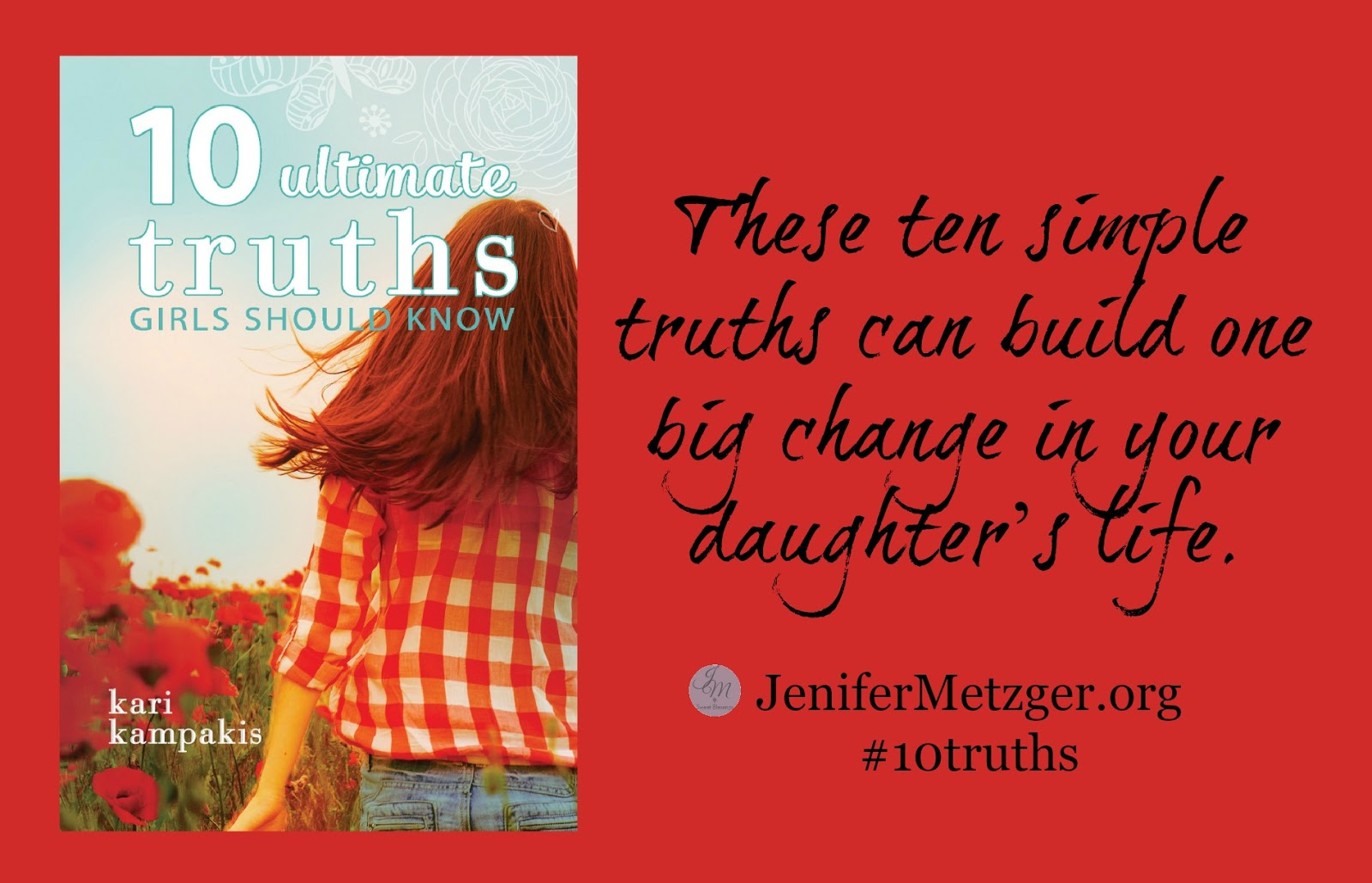 These ten simple truths can build one big change in your daughter's life. #10truths #teenagegirl #parenting #daughter